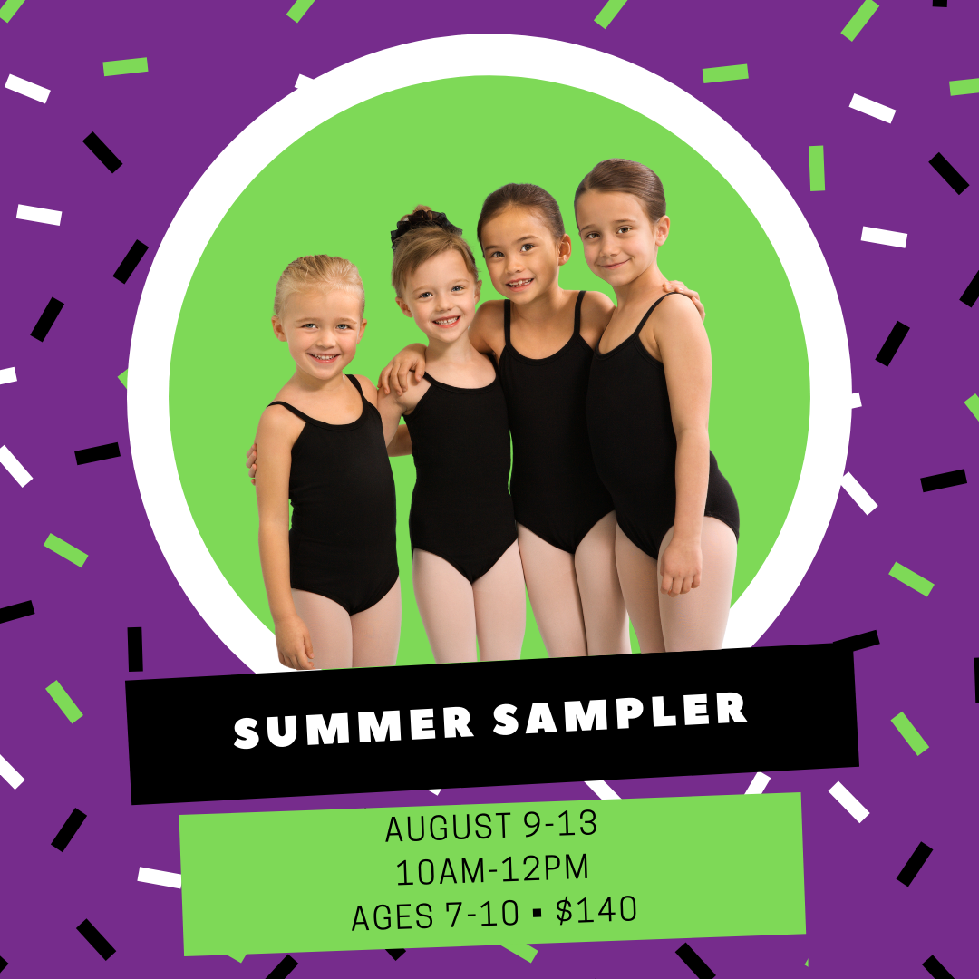 Join us for our Dance Sampler camp. This is a chance for our dancers to try out a lot of different styles in one week. This camps is for beginners/internmediate: Ballet, Tap, Jazz, Hip Hop, Modern.