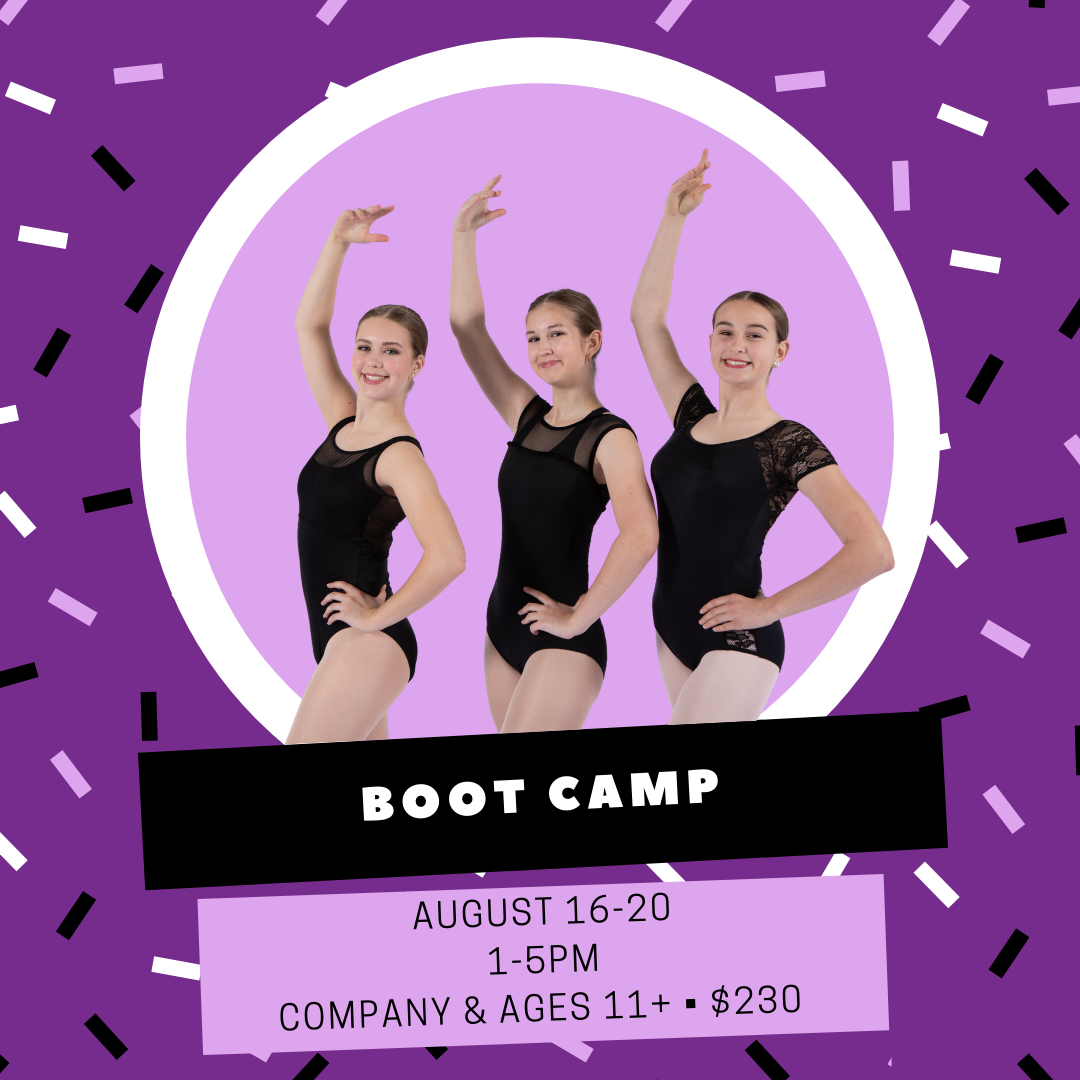 Our last camp of the summer is always a ton of fun! Start the Fall off on the right foot by getting back in to shape during our Boot Camp. Focus on your technique with ballet each day and work through all of the other styles we have to offer! A great way to try new things or decide which classes to take in the fall. Our Boot Camp is always full of dedicated dancers so reserve your spot today!